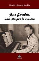 Rico Garofalo, una vita per la musica